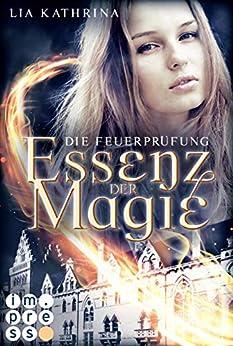 Essenz der Magie 2: Die Feuerprüfung von [Kathrina, Lia]
