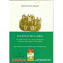 Polítics de Lleida.: El poder local i les seves mutacions a través del temps (1716-1868). (Josep Lladonosa)