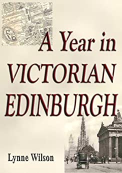 A Year in Victorian Edinburgh by [Wilson, Lynne]