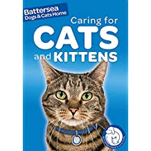 Caring for Cats and Kittens (Battersea Dogs & Cats Home: Pet Care Guides)