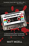 Thirteen Reasons Why Not: A Step-By-Step Guide to Helping Depressed & Suicidal Teenagers (English Edition)