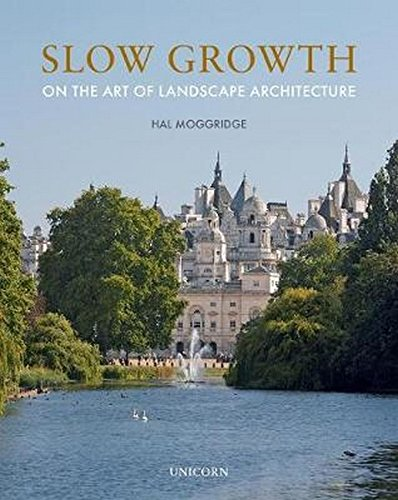 Slow Growth: On the Art of Landscape Architecture