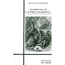 Darwin et l'après-Darwin : Une histoire de l'hypothèse de sélection naturelle