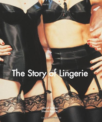 Story of Lingerie, the [Hc] (Temporis Collection)