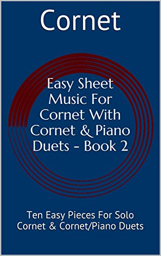 Music Piano Greensleeves Sheet (Easy Sheet Music For Cornet With Cornet & Piano Duets - Book 2: Ten Easy Pieces For Solo Cornet & Cornet/Piano Duets (English Edition))