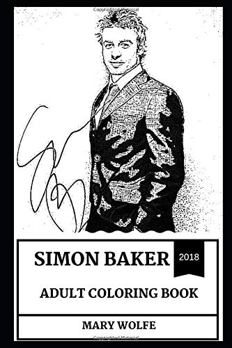 Simon Baker Adult Coloring Book: Legendary Patrick Jane from Mentalist and the Guardian Star, TV Icon and Sex Symbol Inspired Adult Coloring Book (Simon Baker Books) por Mary Wolfe