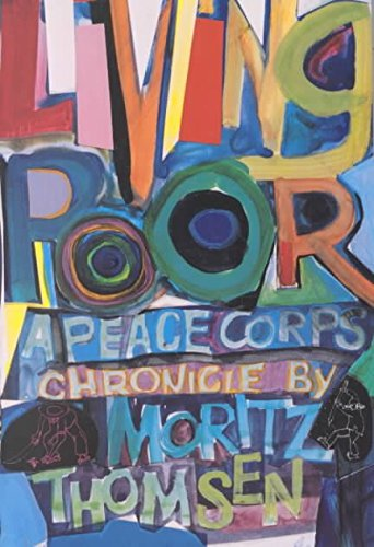 [Living Poor: A Peace Corps Chronicle] (By: Moritz Thomsen) [published: May, 1997]