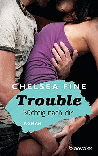 Trouble - Süchtig nach Dir: Roman (Finding Fate, Band 2)