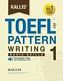 KALLIS' iBT TOEFL Pattern Writing 1: Basic Skills