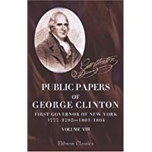 Public papers of George Clinton, First Governor of New York, 1777-1795, 1801-1804: Volume 8