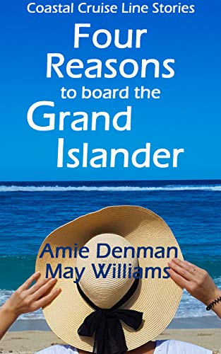 Four Reasons to board the Grand Islander (Coastal Cruise Line Stories Book 4) (English Edition)