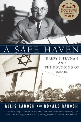 A Safe Haven: Harry S. Truman and the Founding of Israel by Ronald Radosh (2010-04-20)