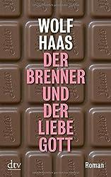 Der Brenner und der liebe Gott: Roman (dtv Unterhaltung)