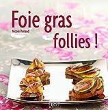 Telecharger Livres Foie gras follies (PDF,EPUB,MOBI) gratuits en Francaise