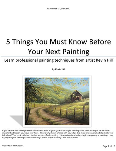 5 Things You Need to Know Before Your Next Painting: Learn professional painting techniques from artist Kevin Hill. (English Edition)