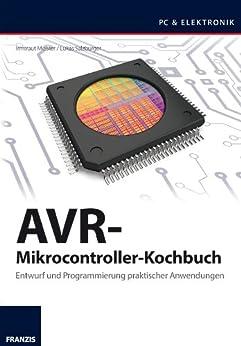 AVR-Mikrocontroller-Kochbuch (PC & Elektronik) de [Salzburger, Lukas, Meister, Irmtraud]