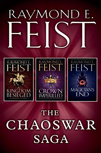 The Chaoswar Saga: A Kingdom Besieged, A Crown Imperilled, Magician's End (English Edition)