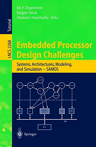 Embedded Processor Design Challenges: Systems, Architectures, Modeling, and Simulation - SAMOS (Lecture Notes in Computer Science, Band 2268)