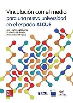 Vinculación con el medio para una nueva universidad en el espacio ALCUE de [José Luis Villena]