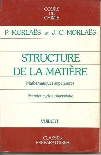 STRUCTURE DE LA MATIERE. Cours de chimie, mathématiques supérieures, 1er cycle universitaire, classes préparatoires