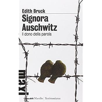 Signora Auschwitz. Il Dono Della Parola