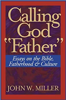 Bible calling culture essay father fatherhood god