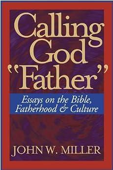 Bible calling culture essay father fatherhood god