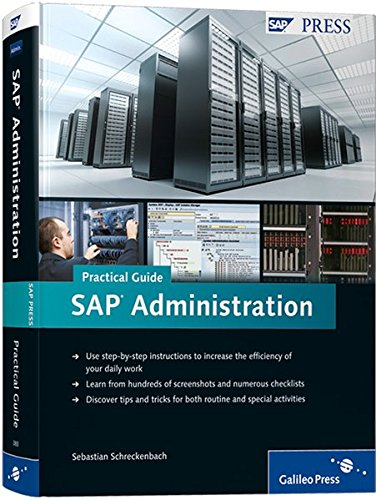 SAP Administration - Practical Guide: Step-by-step instructions for running SAP Basis (SAP PRESS: englisch)