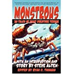 Monstrous: 20 Tales of Giant Creature Terror Alten, Steve ( Author ) Jan-01-2009 Paperback
