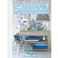Tilda's Studio: Over 50 Fresh Projects for You, Your Home