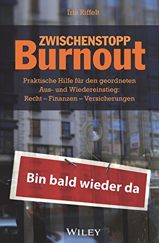 Zwischenstopp Burnout: Praktische Hilfe für den geordneten Aus- und Wiedereinstieg - Recht, Finanzen, Versicherungen Depression Iris
