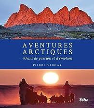 Aventures arctiques par Pierre Vernay