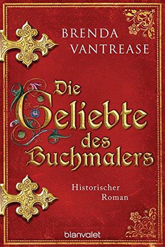 Vantrease, Brenda: Die Geliebte des Buchmalers