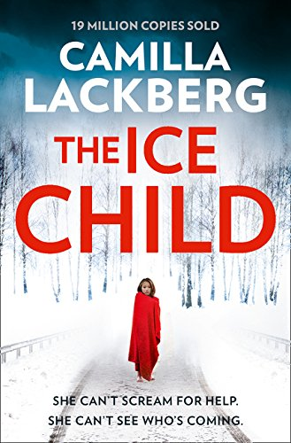 The Ice Child (Patrik Hedstrom and Erica Falck, Book 9) por Camilla Lackberg