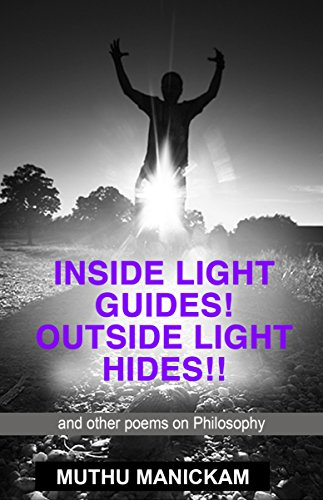 INSIDE LIGHT GUIDES! OUTSIDE LIGHT HIDES!!: AND OTHER POEMS ...