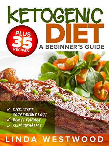 ketogenic-diet-a-beginners-guide-plus-35-recipes-to-kick-start-your-weight-loss-boost-energy-and-sli