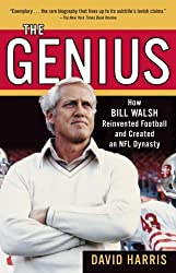 The Genius: How Bill Walsh Reinvented Football and Created an NFL Dynasty by David Harris (2009-09-08)