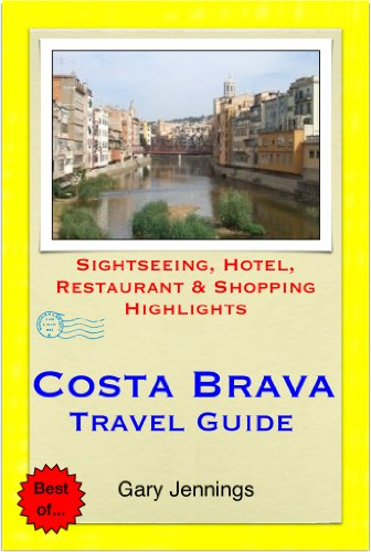 Costa Brava Spain Travel Guide including Girona Lloret de Mar