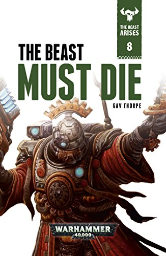 Cover The Beast Must Die by Gav Thorpe