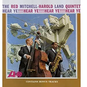 The Red Mitchell-Harold Land Quintet -Hear Ye!