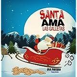 Santa Ama las Galletas: Una Parodia (Spanish Edition)
