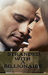 Stranded With A Billionaire: Boxed Set