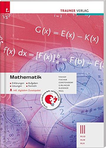 Mathematik III HLW/HLM/HLK inkl. digitalem Zusatzpaket - Erklärungen, Aufgaben, Lösungen, Formeln -