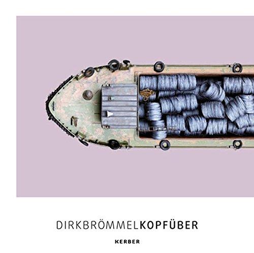 Dirk Brömmel: Kopfüber (Kerber PhotoArt)
