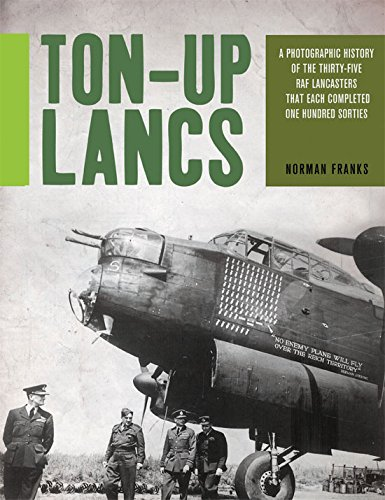 ton-up-lancs-a-photographic-record-of-the-thirty-five-raf-lancasters-that-each-completed-one-hundred