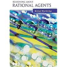 Reasoning about Rational Agents (Intelligent Robotics and Autonomous Agents series) by Michael Wooldridge (2003-01-01)