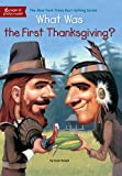 What Was the First Thanksgiving? (What Was?)