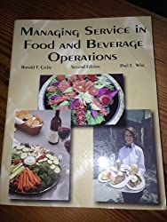 Managing Service in Food and Beverage Operations by Ronald F. Cichy (1998-08-06)