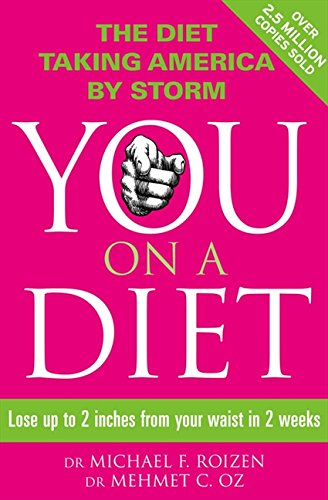 You: On a Diet: Lose up to 2 inches from your waist in 2 weeks por Michael F. Roizen
