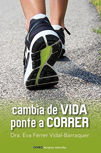 Cambia de vida. Ponte a correr por Eva Ferrer Vidal-Barraquer